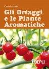 Gli Ortaggi e le Piante Aromatiche (eBook) Ennio Lazzarini