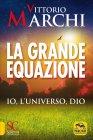 La Grande Equazione Vittorio Marchi