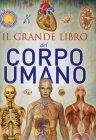 Il Grande Libro del Corpo Umano Chiara Edizioni