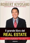 Il Grande Libro del Real Estate Robert T. Kiyosaki