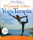 Il Grande Libro della Yoga Terapia Remo Rittiner