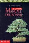 Il Grande Manuale del Bonsai Antonio Ricchiari