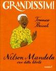 Grandissimi: Nelson Mandela, Eroe della Libertà Tommaso Percivale