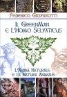 Il Greenman e l'Homo Selvaticus Federico Gasparotti