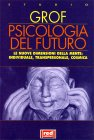Psicologia del Futuro - Libro di Stanislav Grof