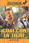 Extreme Adventures - Guai con la Tigre