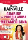 Guarire la Propria Anima con la Metamedicina - Videocorso DVD Claudia Rainville