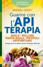 Guarire con l'Apiterapia Muriel Levet
