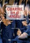 Guarire con gli Angeli - eBook Paola Pierpaoli