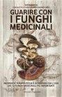 Guarire con i Funghi Medicinali eBook