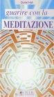 Guarire con la Meditazione Doriel Hall