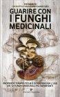 Guarire con i Funghi Medicinali Ivo Bianchi