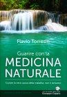 Guarire con la Medicina Naturale Flavio Torresin
