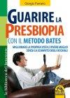 Guarire la Presbiopia con il Metodo Bates Giorgio Ferrario