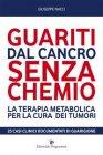 Guariti dal Cancro Senza Chemio (eBook) Giuseppe Nacci