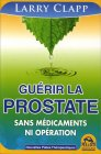 Guérir la Prostate Larry Clapp