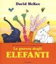 La Guerra degli Elefanti David McKee