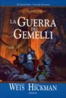 La Guerra dei Gemelli - Le Leggende di DragonLance - Vol. 2