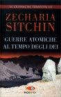 Guerre Atomiche al Tempo degli Dei Zecharia Sitchin