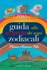 Guida alla Scoperta dei Segni Zodiacali: Ariete, Toro, Gemelli (eBook) Patrizia Tamiozzo Villa