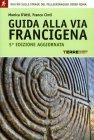 Guida alla Via Francigena Monica D'Atti Franco Cinti