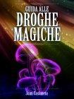 Guida alle Droghe Magiche - eBook Juan Castaneta