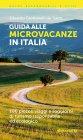 Guida alle Microvacanze in Italia Eduardo Grottanelli de' Santi