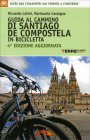 Guida al Cammino di Santiago De Compostela in Bicicletta Riccardo Latini, Mariacarla Castagna