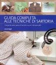 Guida Completa alle Tecniche di Sartoria - Libro di Lorna Knight