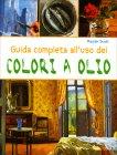 Guida Completa all'Uso dei Colori a Olio Marylin Scott