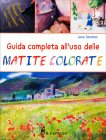 Guida Completa all'Uso delle Matite Colorate Jane Strother
