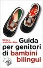 Guida per Genitori di Bambini Bilingui Barbara Abdelilah Bauer