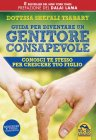 Guida per Diventare un Genitore Consapevole eBook