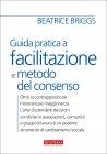 Guida Pratica a Facilitazione e Metodo del Consenso eBook