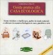Guida Pratica alla Casa Ecologica Christina Strutt