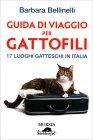 Guida di Viaggio per Gattofili Barbara Bellinelli