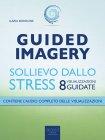Guided Imagery - Sollievo dallo Stress - eBook Ilaria Bordone