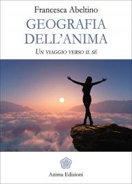 Geografia dell'Anima Francesca Abeltino
