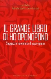Il Grande Libro di Ho'Oponopono Luc Bodin Nathalie Bodin Jean Graciet