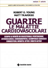 Guarire le Malattie Cardiovascolari Robert O. Young Matt Traverso