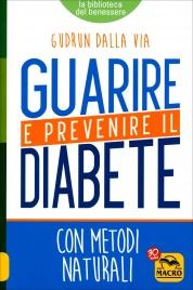Guarire e Prevenire il Diabete Gudrun Dalla Via