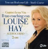 Guarisci la Tua Vita! - Il Tuo Coaching Con Louise Hay - 2 CD Audio
