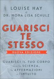 Guarisci Te Stesso Louise L. Hay Mona Lisa Schulz