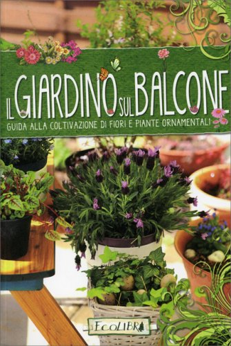 Il Giardino sul Balcone - Libro di Ecolibri