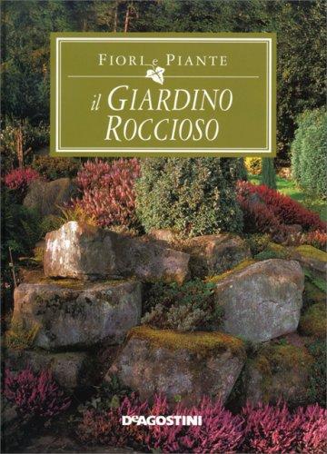 Fiori e piante il giardino roccioso libro di de agostini for Giardino roccioso piante