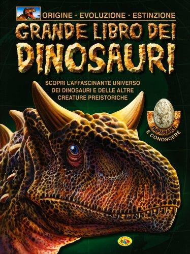 Grande Libro dei Dinosauri - Libro di Grillo Parlante Edizioni
