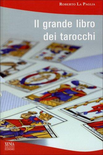 Il Grande Libro dei Tarocchi - Roberto La Paglia