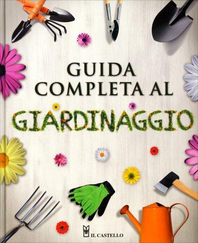 Guida completa al giardinaggio il castello libro - Guida giardinaggio ...