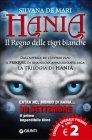 Hania. Il Regno delle Tigri Bianche - Silvana De Mari