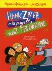 Hank Zipzer e la Pagella nel Tritacarne Henry Winkler Lin Oliver